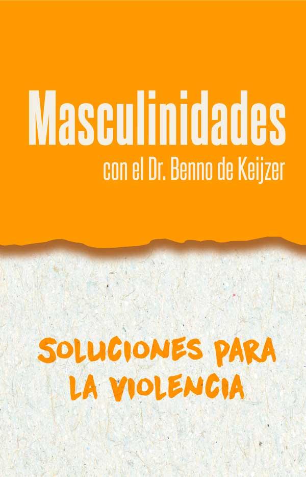 portada del recurso sobre masculinidades con el título soluciones para la violencia